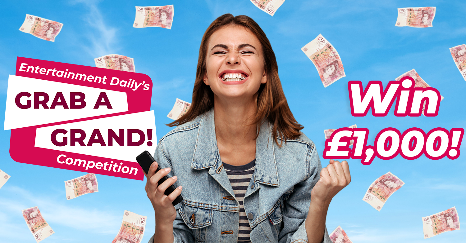 WIN £1,000 in our Grab a Grand Competition!